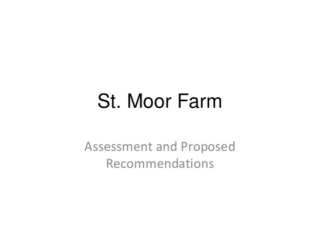 St. Moor Farm Assessment and Proposed Recommendations
