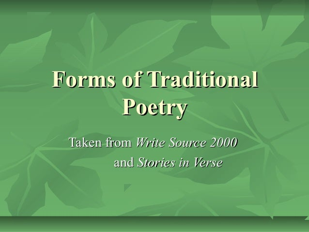 Forms of Traditional      Poetry Taken from Write Source 2000         and Stories in Verse