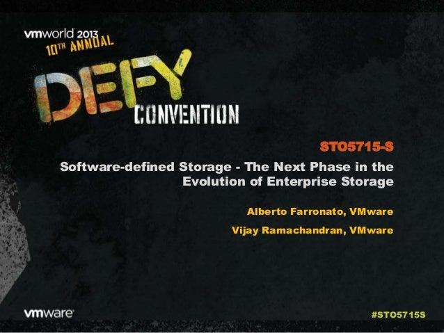 Software-defined Storage - The Next Phase in the Evolution of Enterprise Storage Alberto Farronato, VMware Vijay Ramachand...
