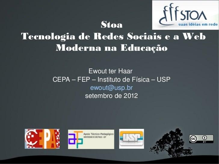 StoaTecnologia de Redes Sociais e a Web      Moderna na Educação               EwoutterHaar     CEPA–FEP–Instituto...
