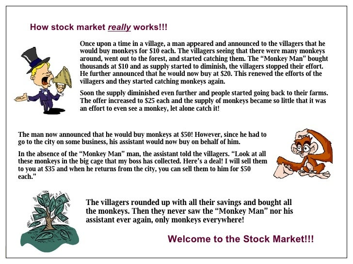 THANK YOU How stock market  really  works!!! Once upon a time in a village, a man appeared and announced to the villagers ...