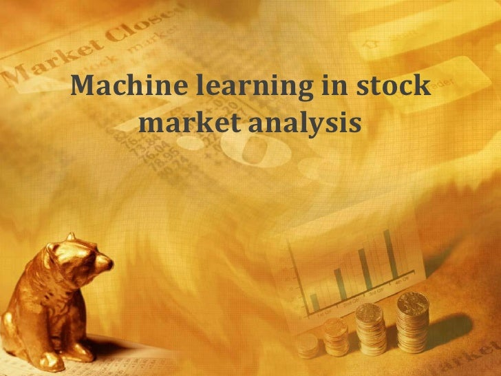 Machine learning in stock     market analysis
