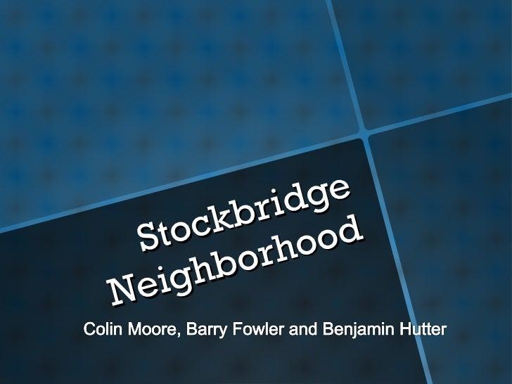 Stockbridge Neighborhood