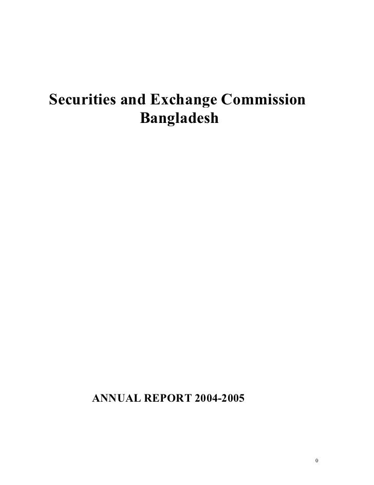 Securities and Exchange Commission             Bangladesh     ANNUAL REPORT 2004-2005                                     0