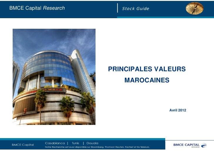 BMCE Capital Research      Stock Guide                        PRINCIPALES VALEURS                            MAROCAINES   ...