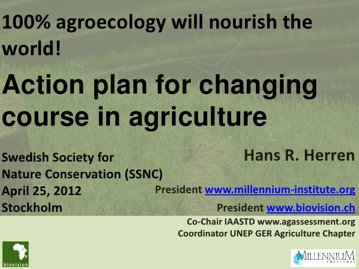 100% agroecology will nourish theworld!Action plan for changingcourse in agricultureSwedish Society for                   ...