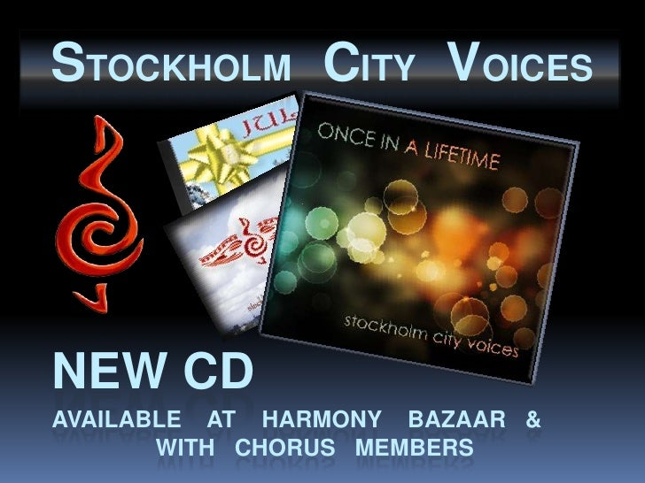 Stockholm   city   voices<br />NEW cd<br />Available    at    Harmony    Bazaar   &                                       ...