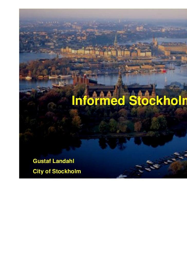 Informed Cities Forum 2011 Informed Stockholm Gustaf Landhal
