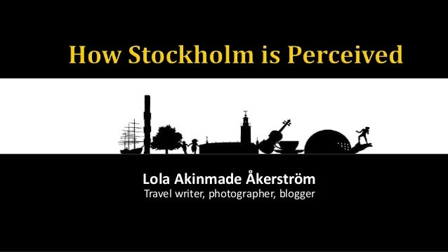 Lola Akinmade Åkerström Travel writer, photographer, blogger
