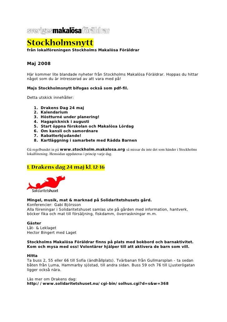 Stockholmsnytt från lokalföreningen Stockholms Makalösa Föräldrar   Maj 2008  Här kommer lite blandade nyheter från Stockh...