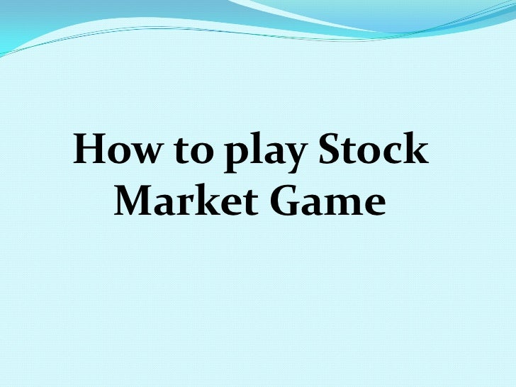 How to play Stock Market Game<br />