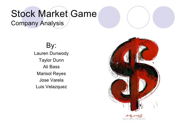 Stock Market Game Company Analysis <ul><li>By: </li></ul><ul><li>Lauren Dunwody </li></ul><ul><li>Taylor Dunn </li></ul><u...