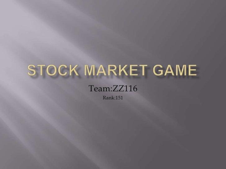 Stock Market Game<br />Team:ZZ116 <br />Rank:151<br />