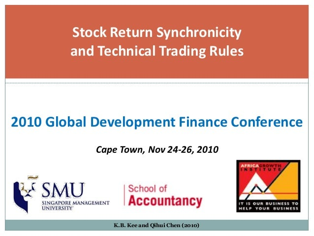 Stock Return Synchronicity        and Technical Trading Rules2010 Global Development Finance Conference            Cape To...