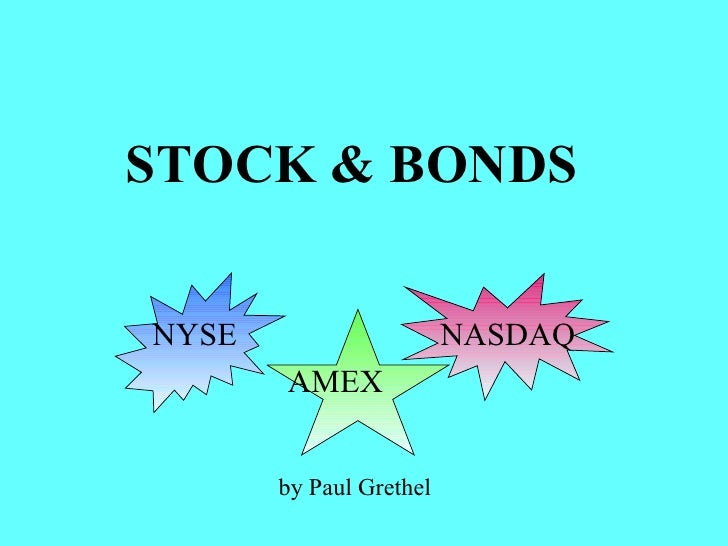 STOCK & BONDS NYSE  NASDAQ AMEX  by Paul Grethel