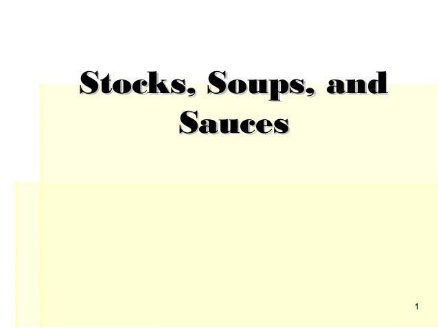 Stocks, Soups, and      Sauces                     1