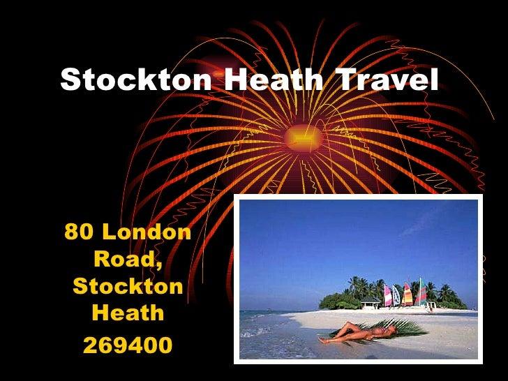 Stockton Heath Travel Centre Presentation