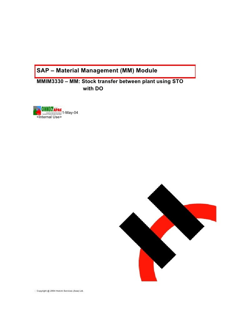 SAP – Material Management (MM) Module  MMIM3330 – MM: Stock transfer between plant using STO                 with DO  Subm...