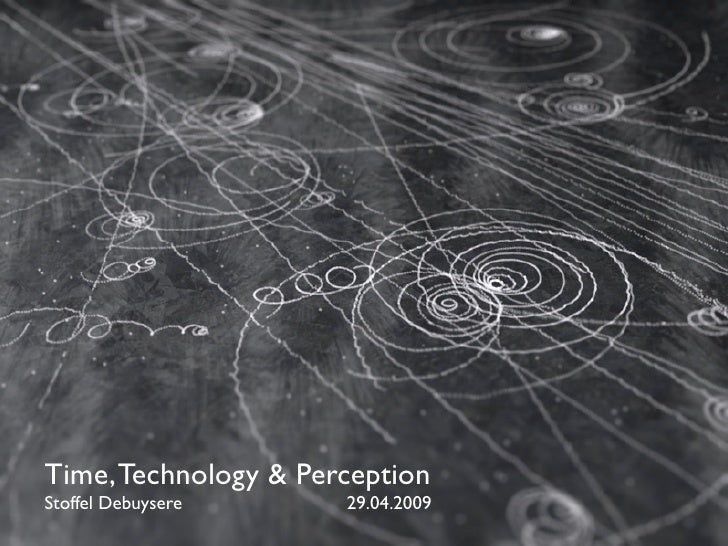 Time, Technology & Perception