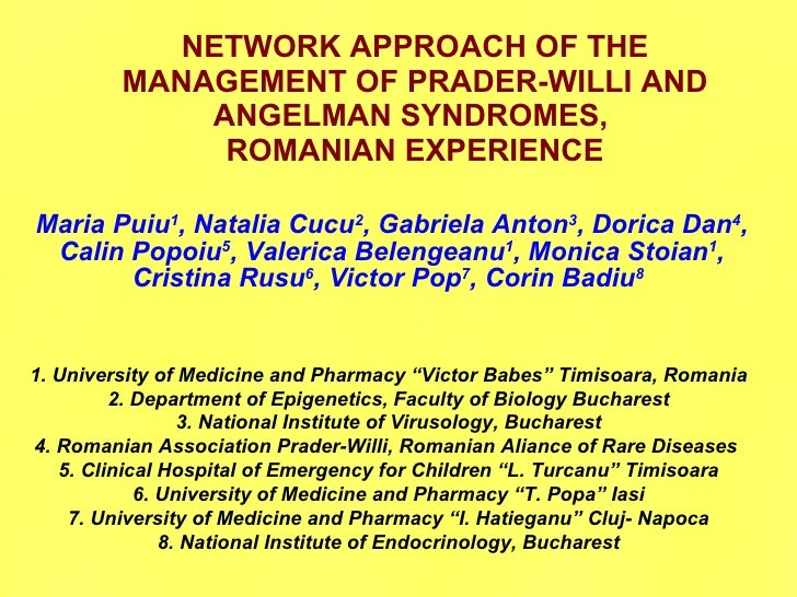 NETWORK APPROACH OF THE          MANAGEMENT OF PRADER-WILLI AND              ANGELMAN SYNDROMES,               ROMANIAN EX...