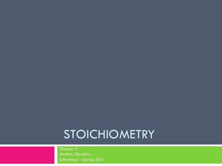 STOICHIOMETRY Chapter 9 Modern Chemistry S.Martinez – Spring 2011