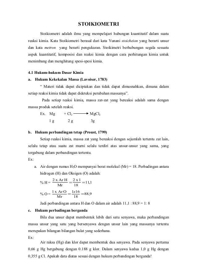 STOIKIOMETRI         Stoikiometri adalah ilmu yang mempelajari hubungan kuantitatif dalam suatureaksi kimia. Kata Stoikiom...