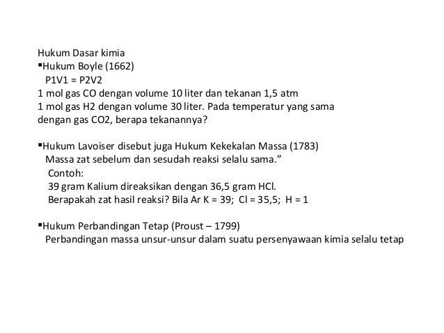 Hukum Dasar kimiaHukum Boyle (1662)  P1V1 = P2V21 mol gas CO dengan volume 10 liter dan tekanan 1,5 atm1 mol gas H2 denga...