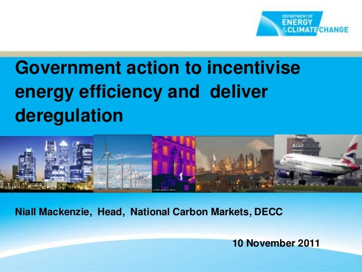 Government action to incentivise energy efficiency and deliver deregulation