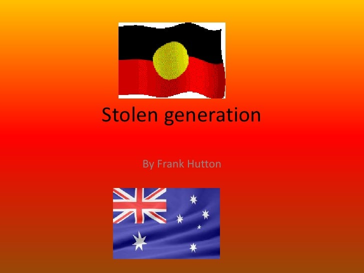 stolen generation information Stolen generations - glossary term - find & connect - new south wales, find & connect is a resource for people who as children were in out-of-home 'care' in australia.