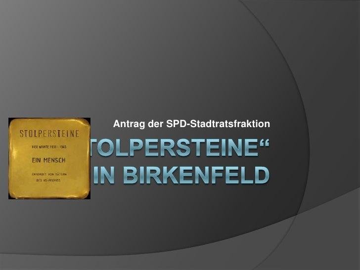 """""""Stolpersteine"""" in Birkenfeld<br />Antrag der SPD-Stadtratsfraktion<br />"""