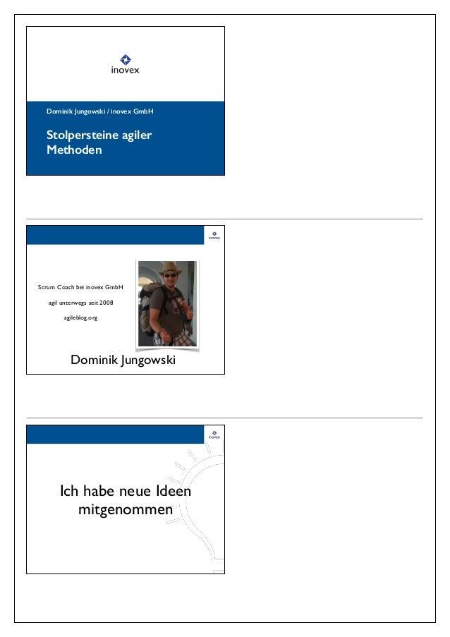 Dominik Jungowski / inovex GmbH Stolpersteine agiler Methoden Dominik Jungowski ! Scrum Coach bei inovex GmbH! ! agil unte...