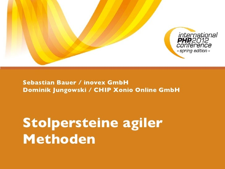 Sebastian Bauer / inovex GmbHDominik Jungowski / CHIP Xonio Online GmbHStolpersteine agilerMethoden