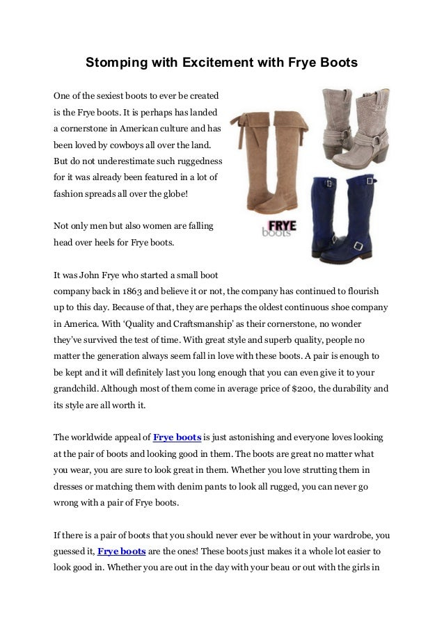 Stomping with Excitement with Frye Boots One of the sexiest boots to ever be created is the Frye boots. It is perhaps has ...