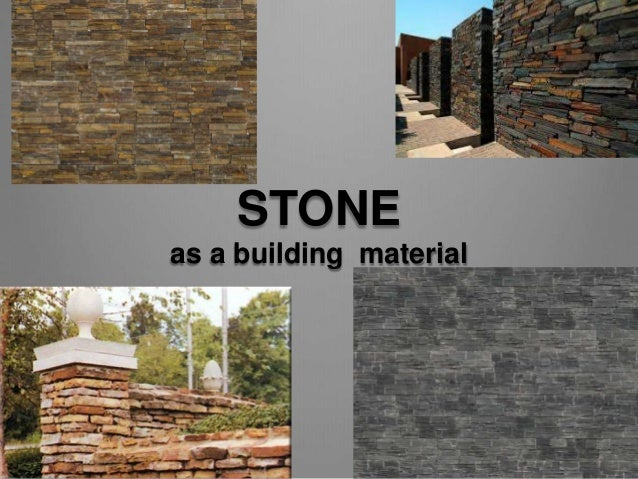 Stone Construction Materials : Stone as a building material