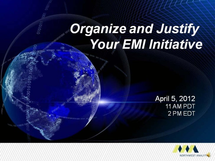Organize and Justify Your EMI Initiative