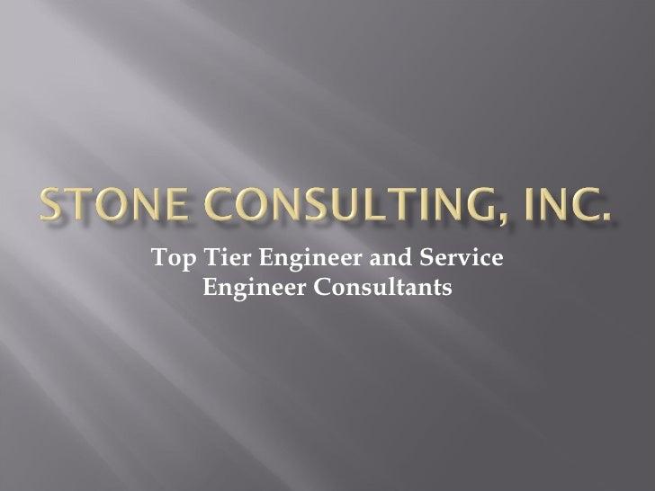 Top Tier Engineer and Service Engineer Consultants