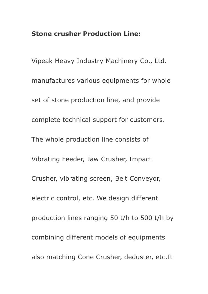Stone crusher Production Line:    Vipeak Heavy Industry Machinery Co., Ltd.   manufactures various equipments for whole   ...