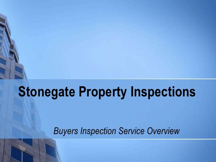 Stonegate Property Inspections<br />Buyers Inspection Service Overview<br />