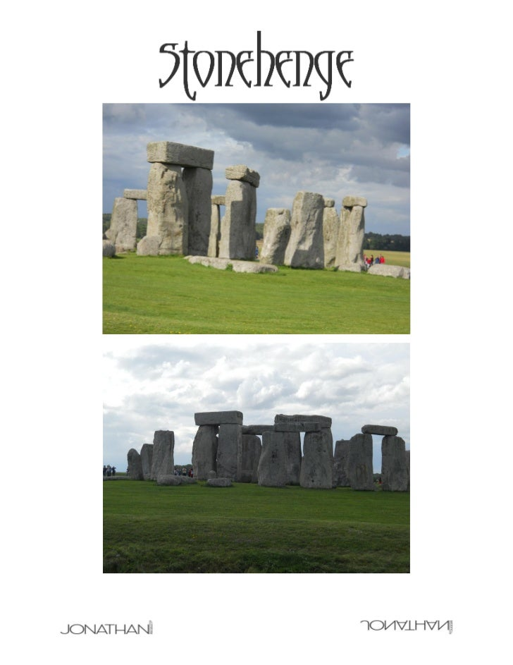 Stonehenge     Located on the Salisbury Plain of Southern England, Stonehenge is amegalithic rock monument of 150 enormous...