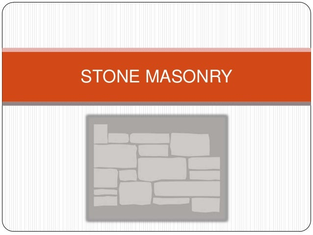 Stone Masonry BUILDING CONSTRUCTION