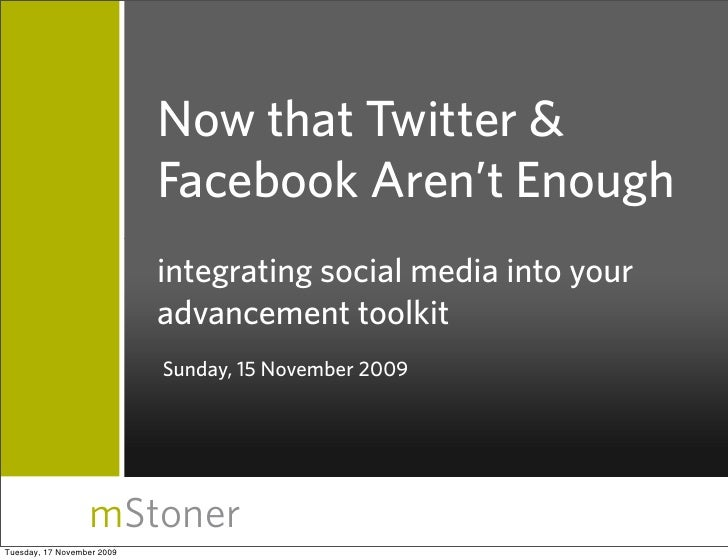 Now that Twitter &                             Facebook Aren't Enough                             integrating social media...