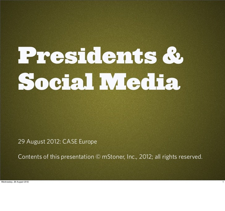 Presidents &               Social Media               29 August 2012: CASE Europe               Contents of this presentat...