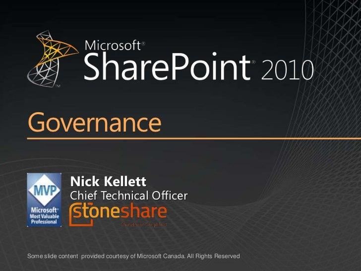 Governance<br /><ul><li>Nick KellettChief Technical Officer</li></ul>Some slide content  provided courtesy of Microsoft Ca...