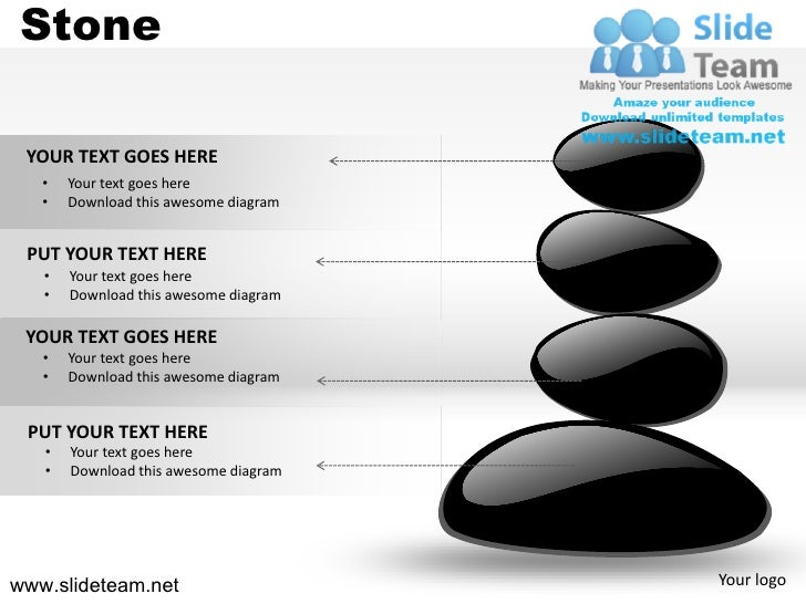Stone YOUR TEXT GOES HERE   •   Your text goes here   •   Download this awesome diagram PUT YOUR TEXT HERE   •   Your text...