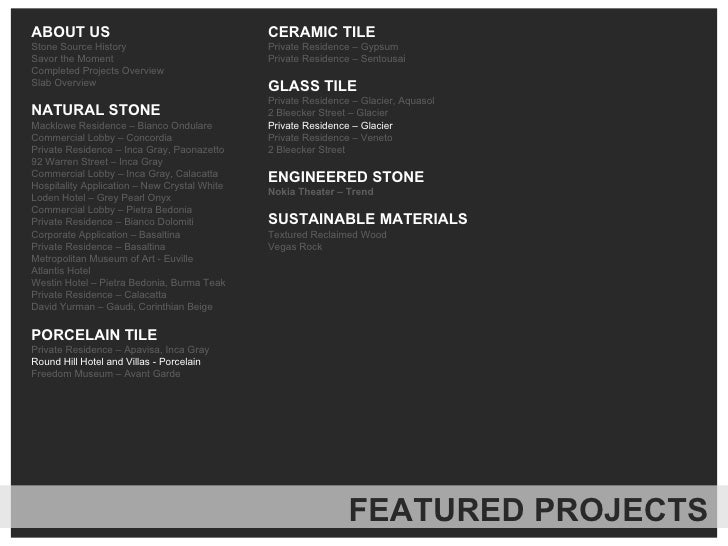 ABOUT US Stone Source History Savor the Moment Completed Projects Overview Slab Overview NATURAL STONE Macklowe Residence ...