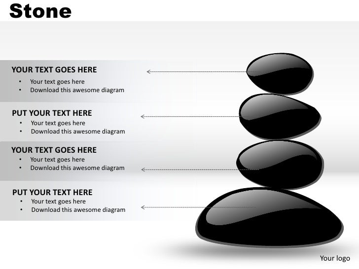 StoneYOUR TEXT GOES HERE •   Your text goes here •   Download this awesome diagramPUT YOUR TEXT HERE •   Your text goes he...