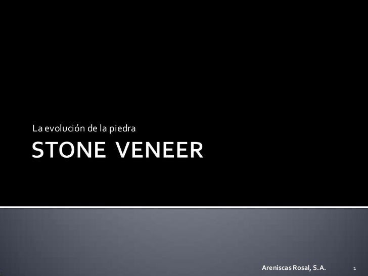 STONE  VENEER<br />La evolución de la piedra<br />Areniscas Rosal, S.A.<br />1<br />