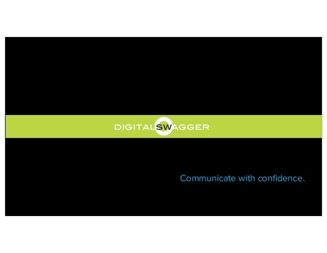 digitalswaggerCommunicate with confidence.