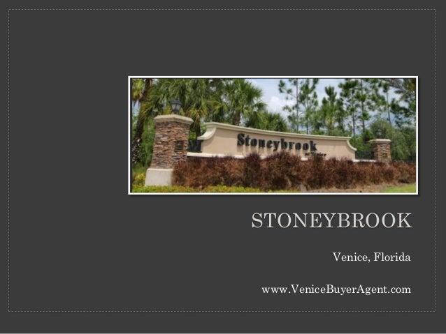 Venice, Florida www.VeniceBuyerAgent.com STONEYBROOK