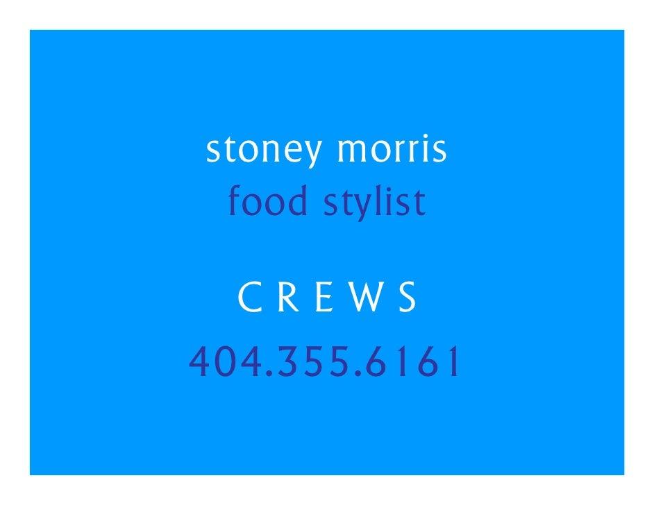 stoney morris  food stylist    CREWS 404.355.6161